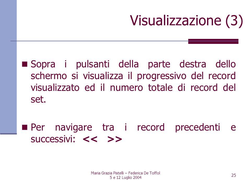 Maria Grazia Pistelli – Federica De Toffol 5 e 12 Luglio 2004 25 Sopra i pulsanti della parte destra dello schermo si visualizza il progressivo del re