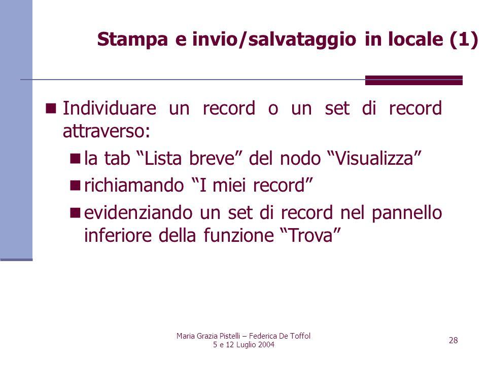 Maria Grazia Pistelli – Federica De Toffol 5 e 12 Luglio 2004 28 Individuare un record o un set di record attraverso: la tab Lista breve del nodo Visu