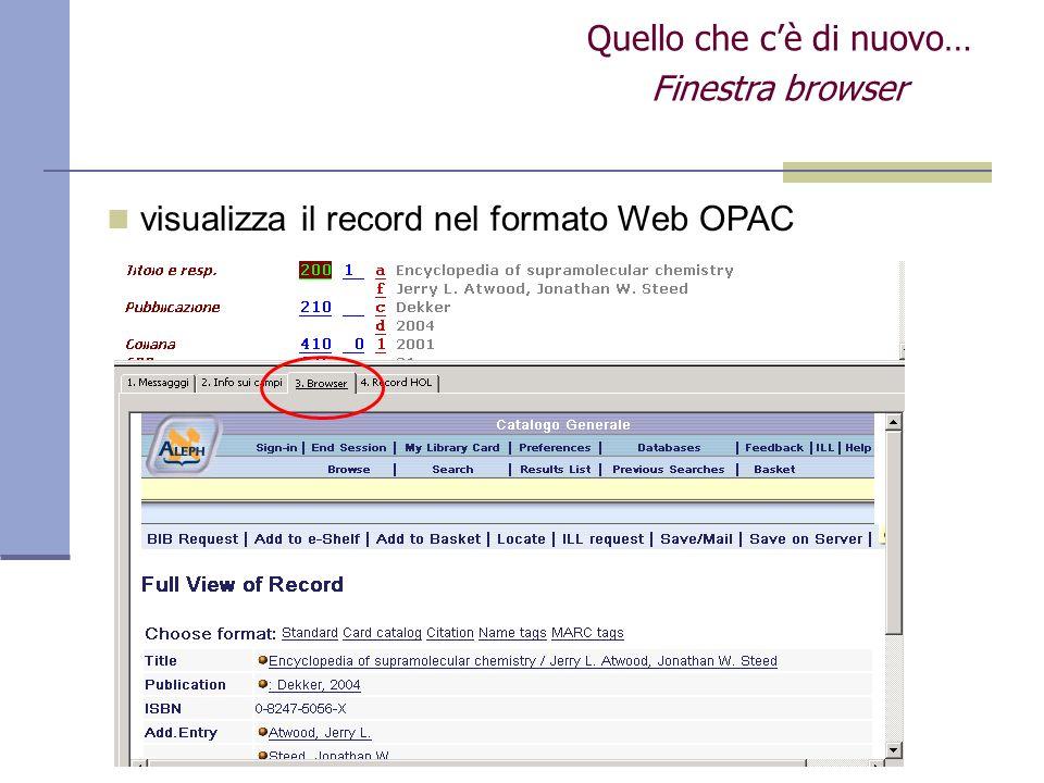 Quello che cè di nuovo… Finestra browser visualizza il record nel formato Web OPAC