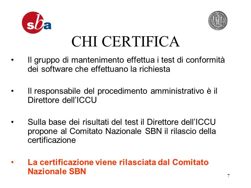 7 CHI CERTIFICA Il gruppo di mantenimento effettua i test di conformità dei software che effettuano la richiesta Il responsabile del procedimento ammi