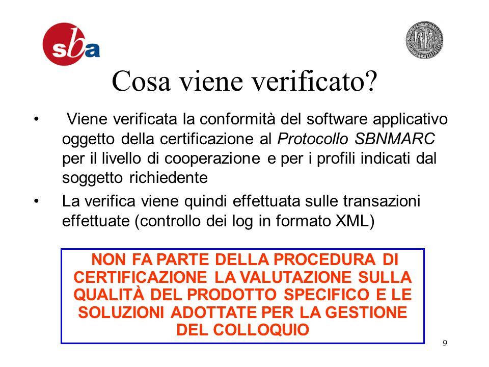 9 Cosa viene verificato? Viene verificata la conformità del software applicativo oggetto della certificazione al Protocollo SBNMARC per il livello di