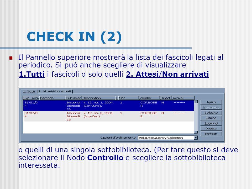 CHECK IN (2) Il Pannello superiore mostrerà la lista dei fascicoli legati al periodico.