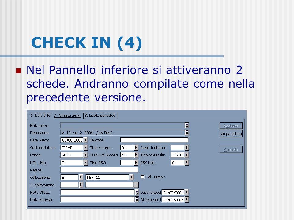 CHECK IN (4) Nel Pannello inferiore si attiveranno 2 schede.