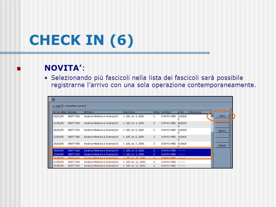CHECK IN (6) NOVITA: Selezionando più fascicoli nella lista dei fascicoli sarà possibile registrarne larrivo con una sola operazione contemporaneamente.