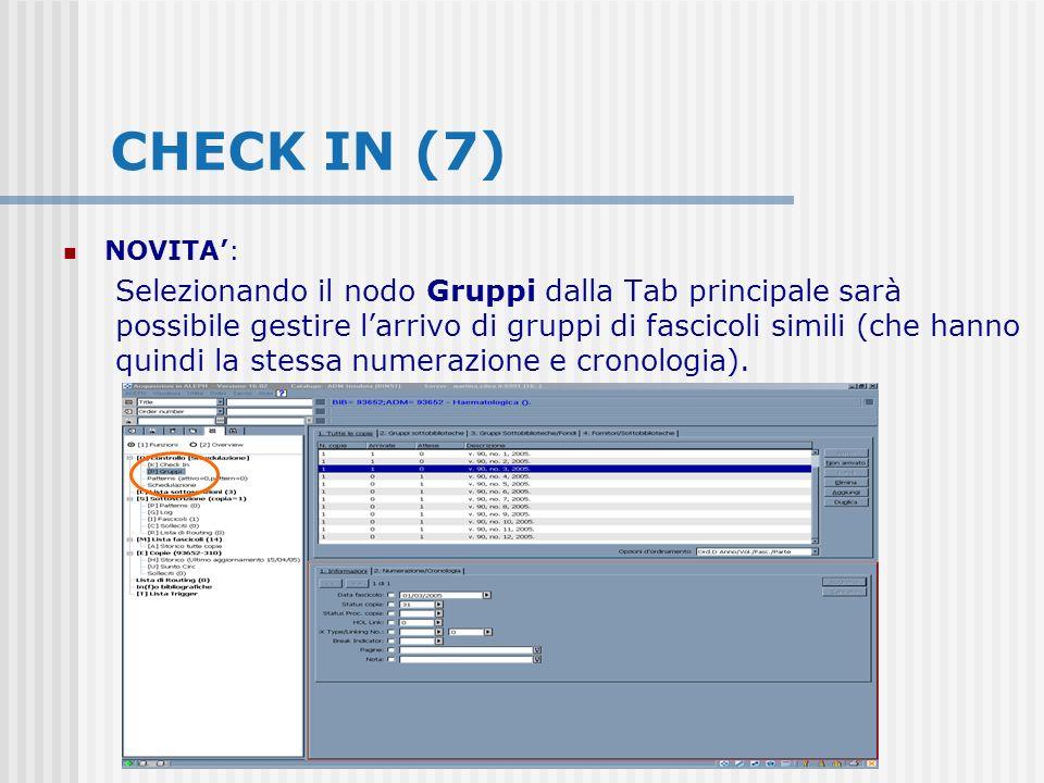 CHECK IN (7) NOVITA: Selezionando il nodo Gruppi dalla Tab principale sarà possibile gestire larrivo di gruppi di fascicoli simili (che hanno quindi la stessa numerazione e cronologia).