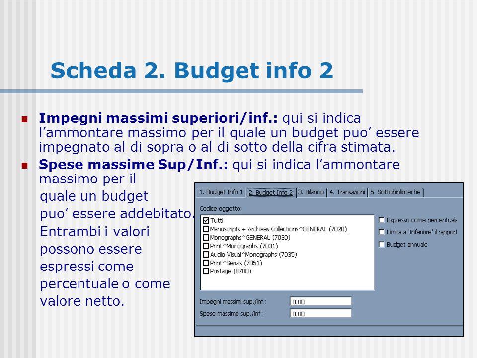 Impegni massimi superiori/inf.: qui si indica lammontare massimo per il quale un budget puo essere impegnato al di sopra o al di sotto della cifra stimata.