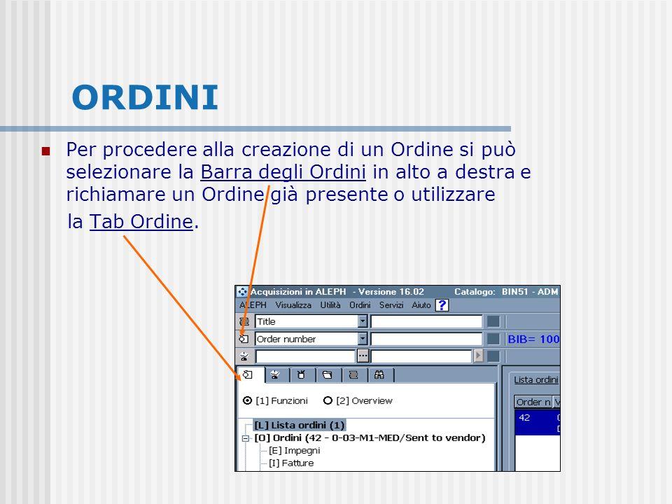 ORDINI Per procedere alla creazione di un Ordine si può selezionare la Barra degli Ordini in alto a destra e richiamare un Ordine già presente o utilizzare la Tab Ordine.