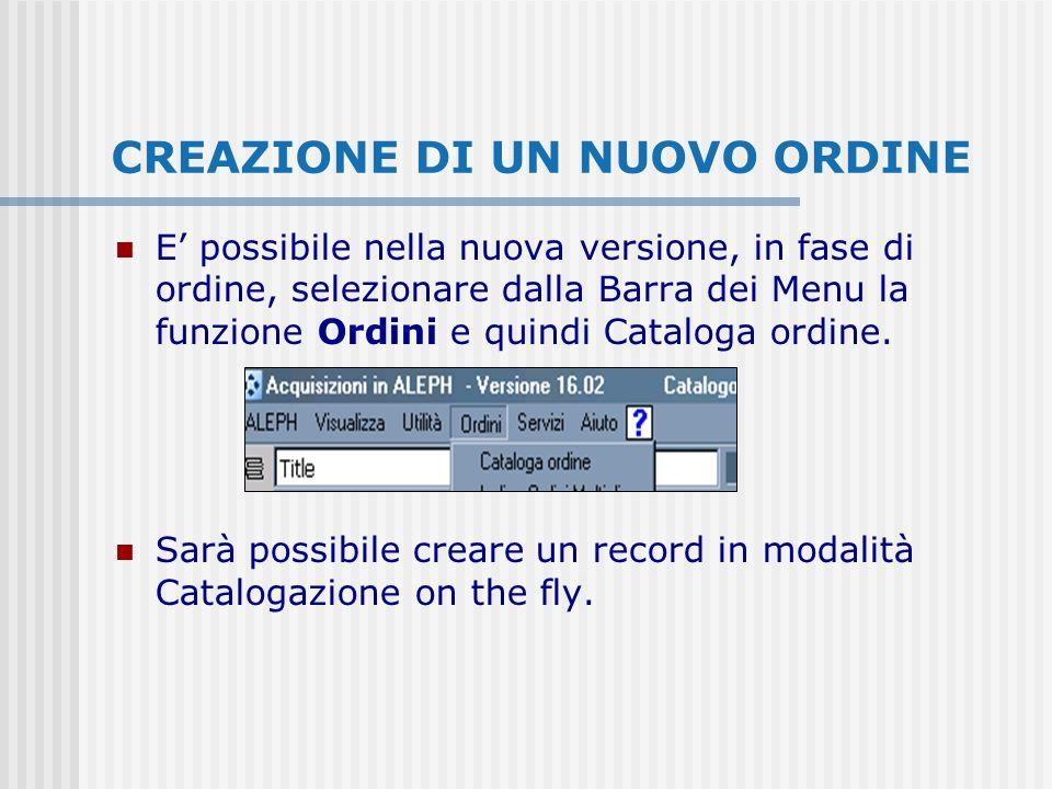 CREAZIONE DI UN NUOVO ORDINE E possibile nella nuova versione, in fase di ordine, selezionare dalla Barra dei Menu la funzione Ordini e quindi Cataloga ordine.