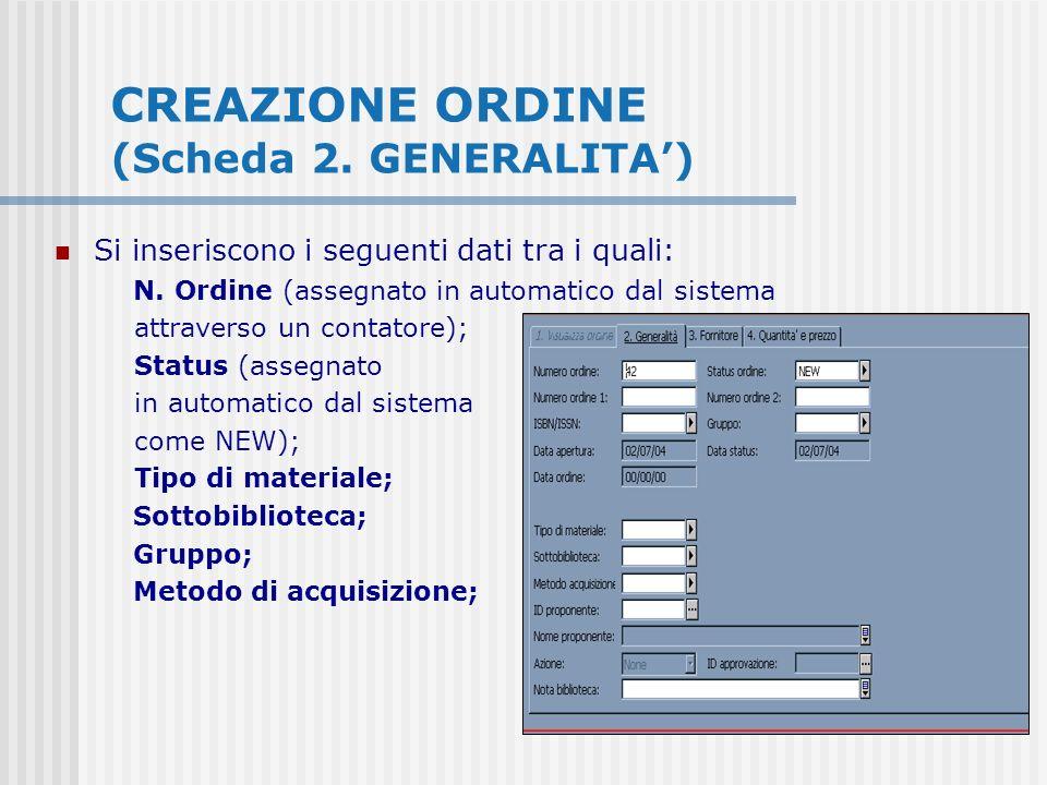 CREAZIONE ORDINE (Scheda 2. GENERALITA) Si inseriscono i seguenti dati tra i quali: N. Ordine (assegnato in automatico dal sistema attraverso un conta