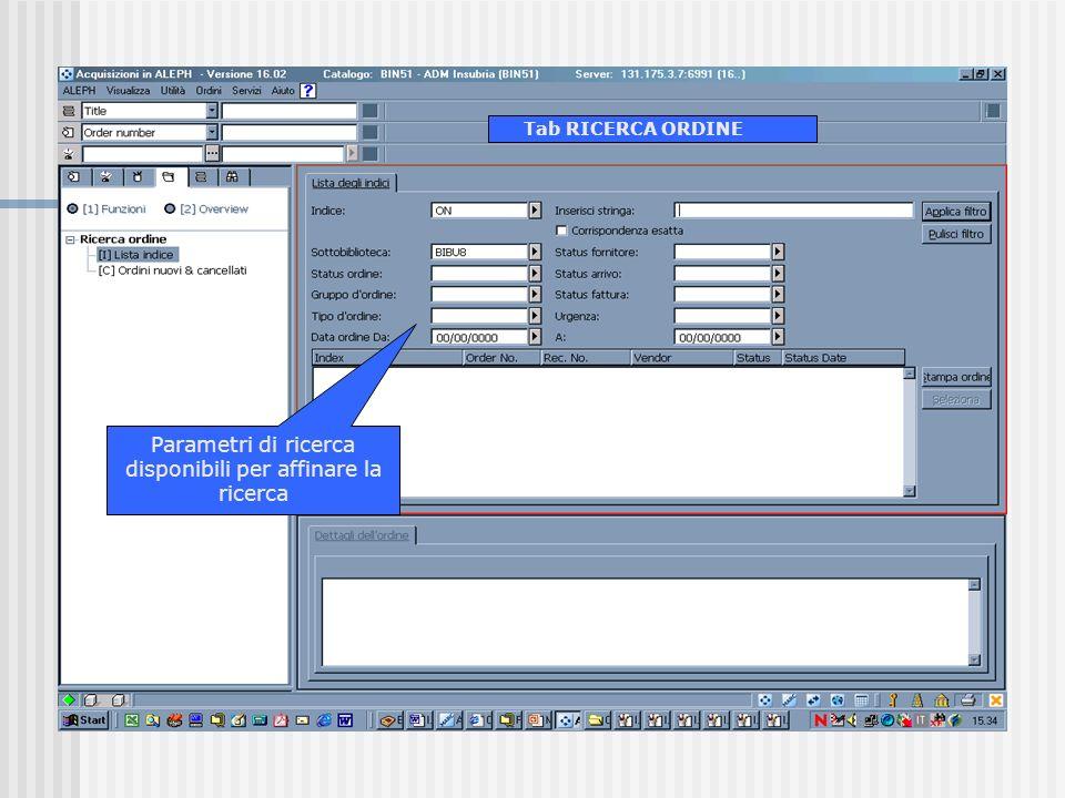 Tab RICERCA ORDINE Parametri di ricerca disponibili per affinare la ricerca
