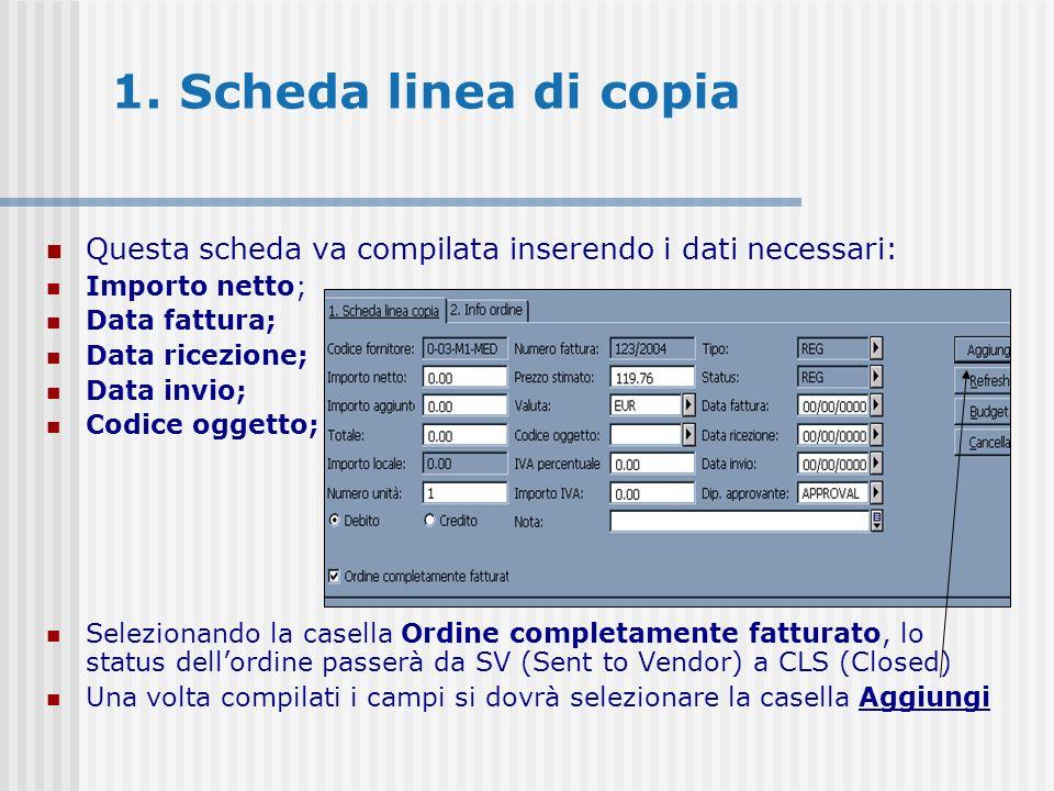1. Scheda linea di copia Questa scheda va compilata inserendo i dati necessari: Importo netto; Data fattura; Data ricezione; Data invio; Codice oggett