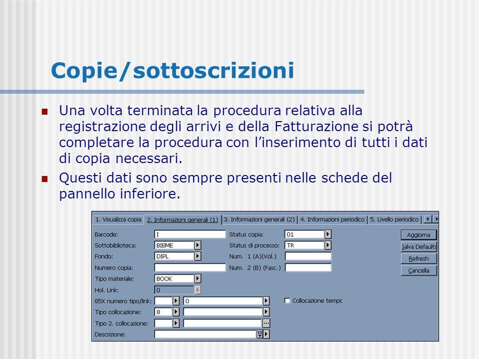 Una volta terminata la procedura relativa alla registrazione degli arrivi e della Fatturazione si potrà completare la procedura con linserimento di tutti i dati di copia necessari.