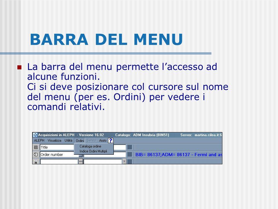 BARRA DEL MENU La barra del menu permette laccesso ad alcune funzioni. Ci si deve posizionare col cursore sul nome del menu (per es. Ordini) per veder