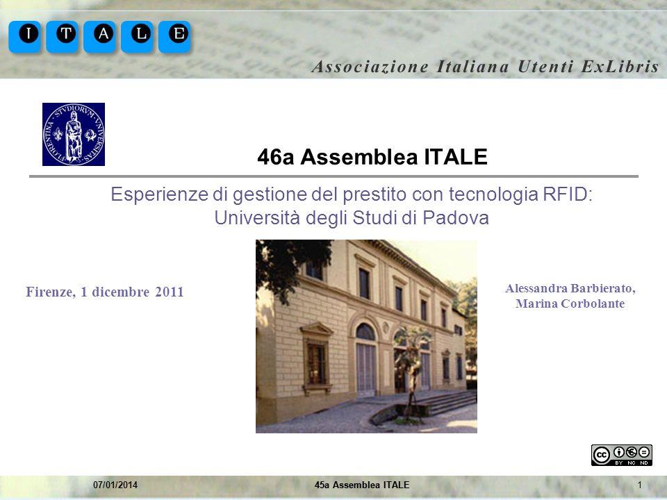 245a Assemblea ITALE07/01/201445a Assemblea ITALE Agenda Cosè RFID Configurazioni in Aleph Costi e criticità del servizio Linizializzazione dei tag La postazione di autoprestito alla Biblioteca del Dip.