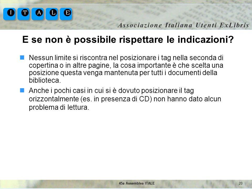 2045a Assemblea ITALE E se non è possibile rispettare le indicazioni? Nessun limite si riscontra nel posizionare i tag nella seconda di copertina o in