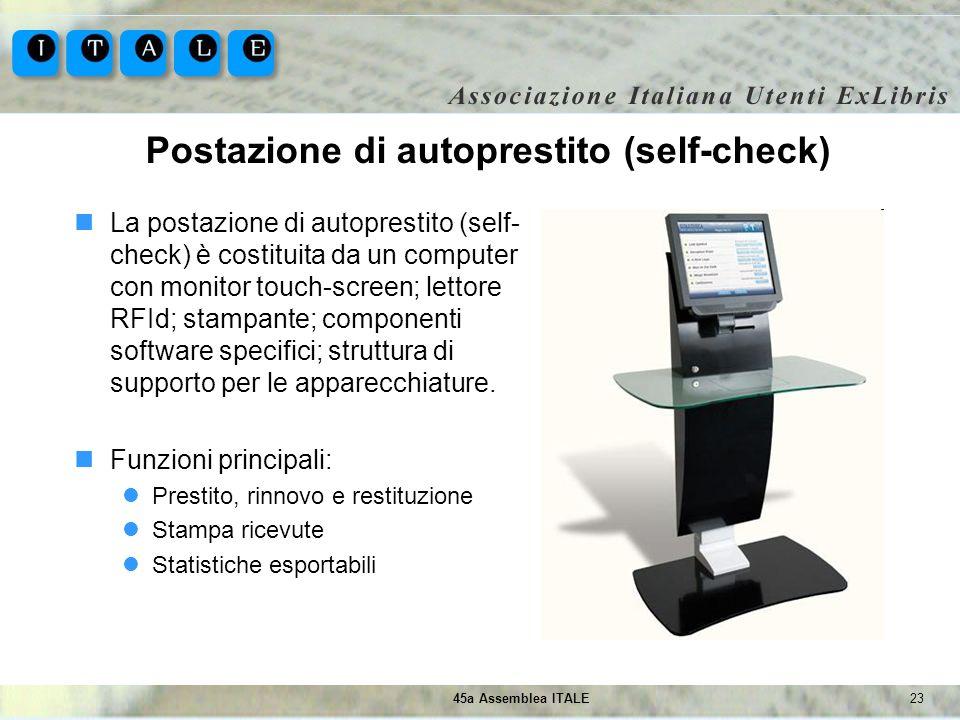 2345a Assemblea ITALE Postazione di autoprestito (self-check) La postazione di autoprestito (self- check) è costituita da un computer con monitor touc