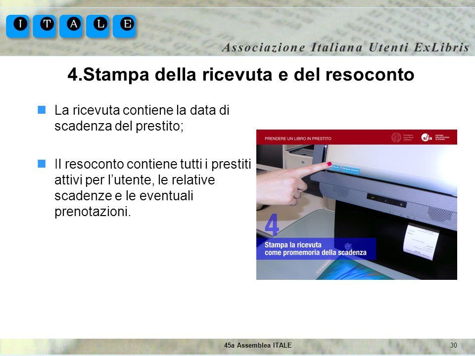 3045a Assemblea ITALE 4.Stampa della ricevuta e del resoconto La ricevuta contiene la data di scadenza del prestito; Il resoconto contiene tutti i pre