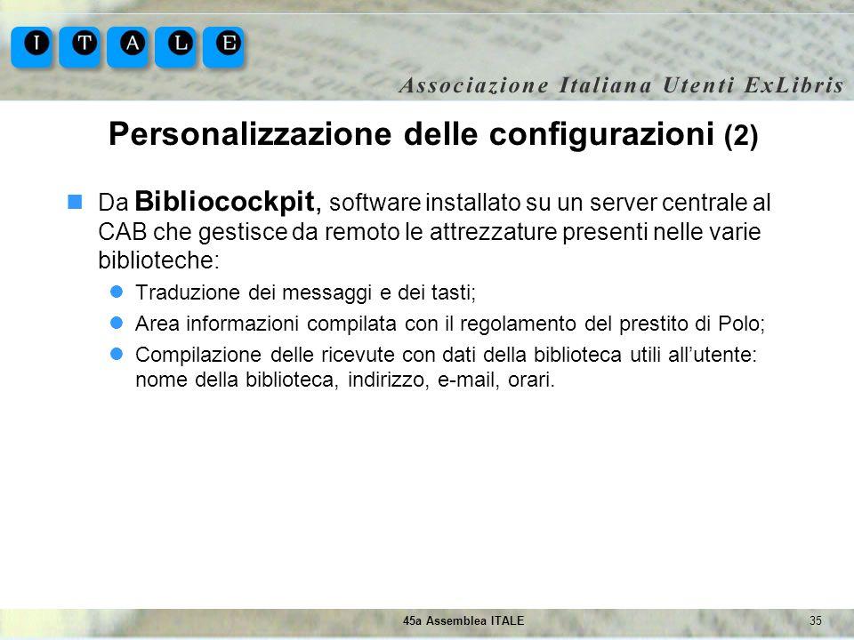 3545a Assemblea ITALE Personalizzazione delle configurazioni (2) Da Bibliocockpit, software installato su un server centrale al CAB che gestisce da re