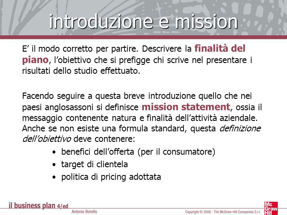 introduzione e mission E il modo corretto per partire. Descrivere la finalità del piano, lobiettivo che si prefigge chi scrive nel presentare i risult