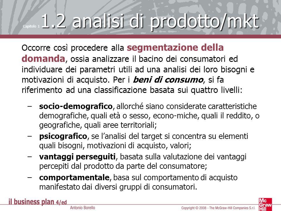Occorre così procedere alla segmentazione della domanda, ossia analizzare il bacino dei consumatori ed individuare dei parametri utili ad una analisi
