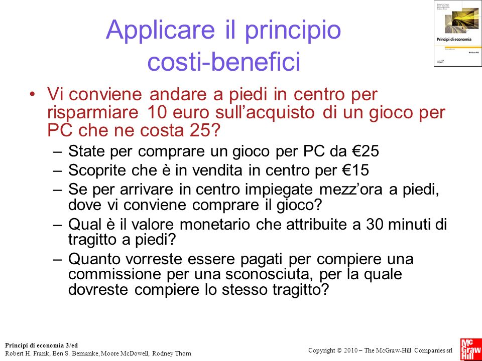 Copyright © 2010 – The McGraw-Hill Companies srl Principi di economia 3/ed Robert H.