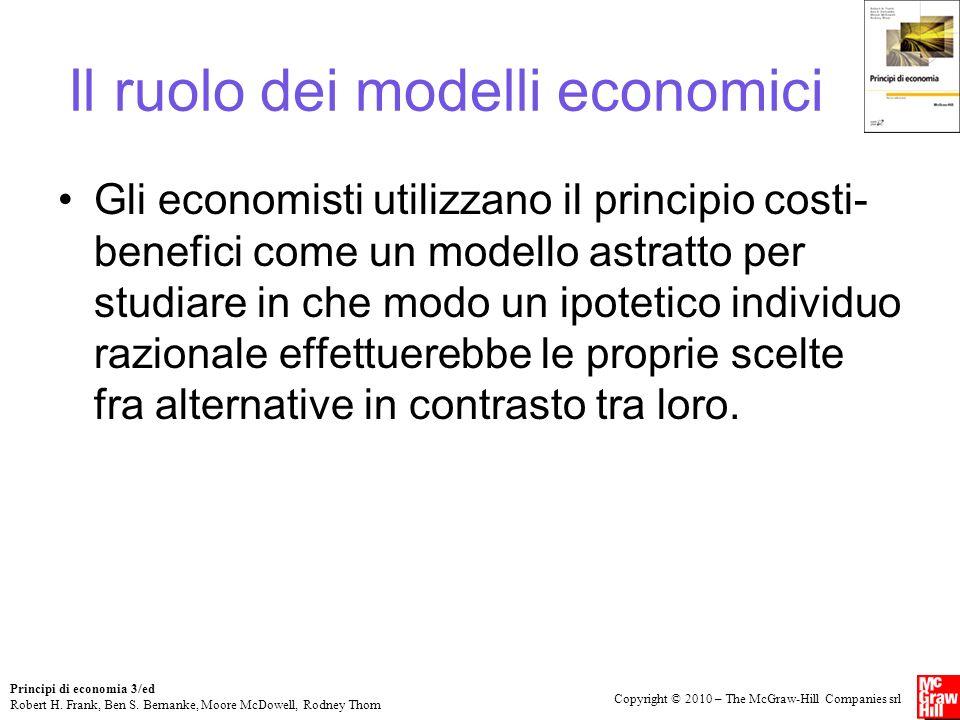 Copyright © 2010 – The McGraw-Hill Companies srl Principi di economia 3/ed Robert H. Frank, Ben S. Bernanke, Moore McDowell, Rodney Thom Il ruolo dei