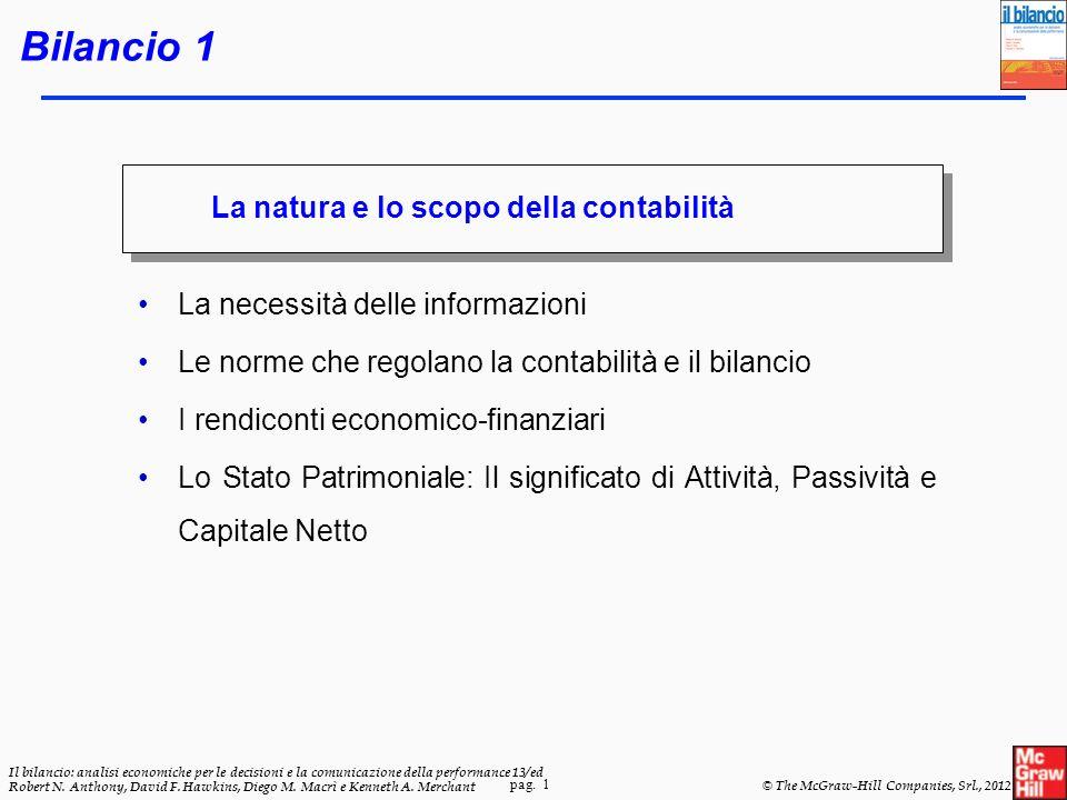 pag. 1 Il bilancio: analisi economiche per le decisioni e la comunicazione della performance 13/ed Robert N. Anthony, David F. Hawkins, Diego M. Macrì
