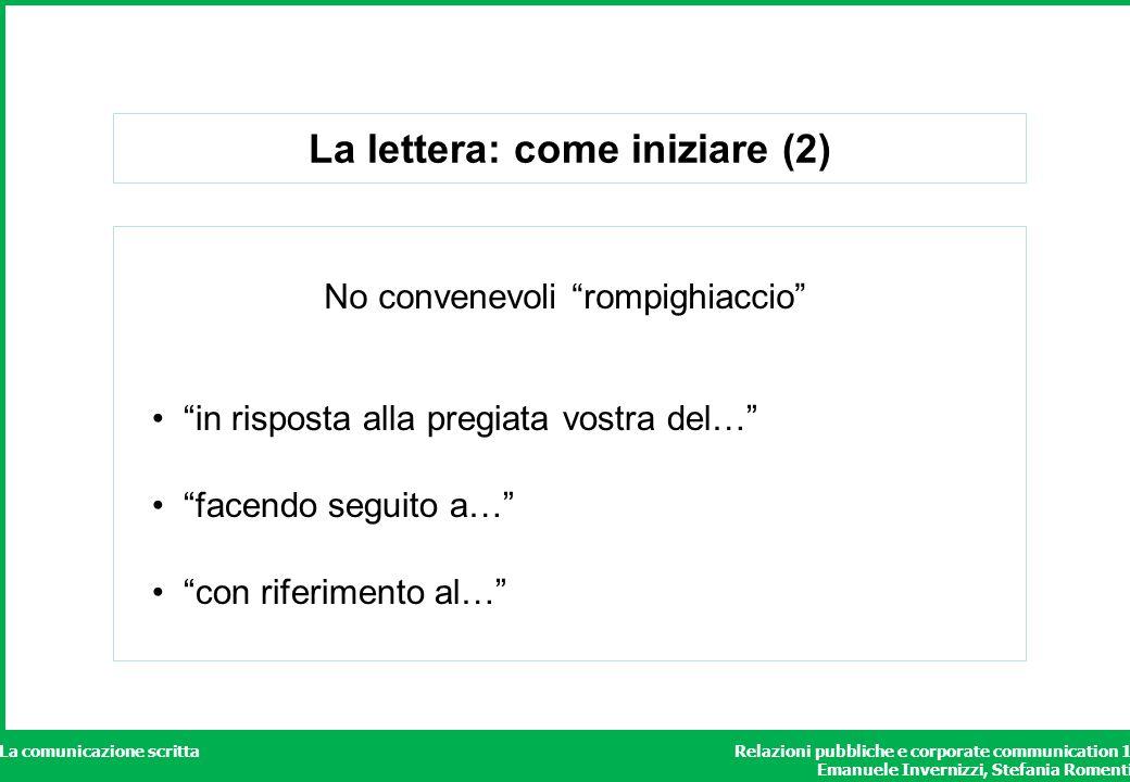 Relazioni pubbliche e corporate communication 1 Emanuele Invernizzi, Stefania Romenti La comunicazione scritta La lettera: come iniziare (2) in rispos
