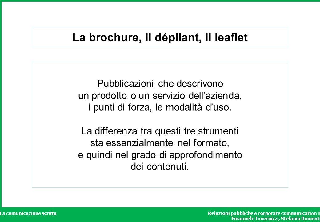 Relazioni pubbliche e corporate communication 1 Emanuele Invernizzi, Stefania Romenti La comunicazione scritta La brochure, il dépliant, il leaflet Pu