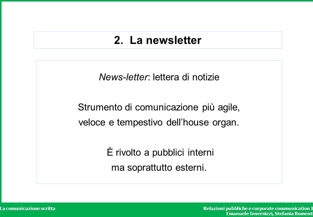 Relazioni pubbliche e corporate communication 1 Emanuele Invernizzi, Stefania Romenti La comunicazione scritta 2. La newsletter News-letter: lettera d