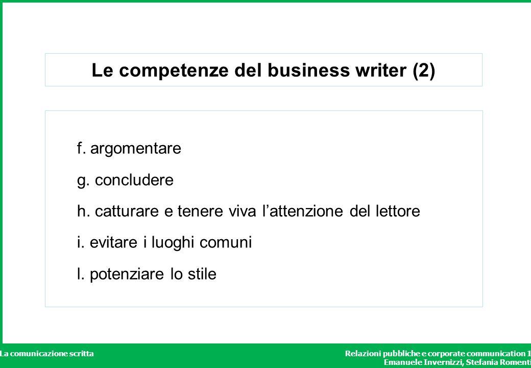 Relazioni pubbliche e corporate communication 1 Emanuele Invernizzi, Stefania Romenti La comunicazione scritta Le competenze del business writer (2) f