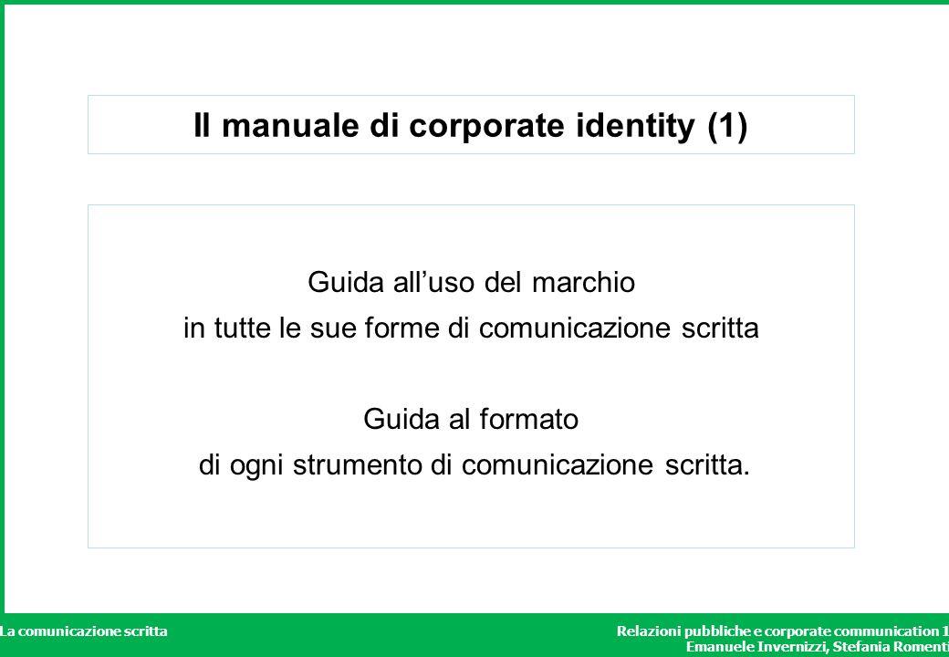 Relazioni pubbliche e corporate communication 1 Emanuele Invernizzi, Stefania Romenti La comunicazione scritta Il manuale di corporate identity (1) Gu