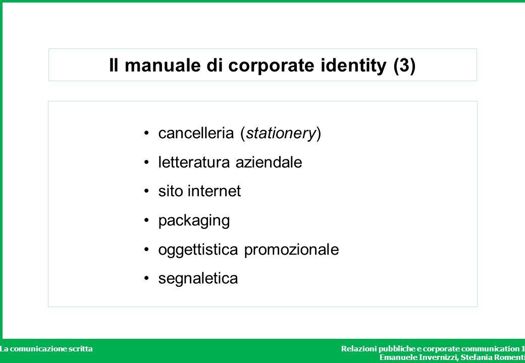 Relazioni pubbliche e corporate communication 1 Emanuele Invernizzi, Stefania Romenti La comunicazione scritta Il manuale di corporate identity (3) ca