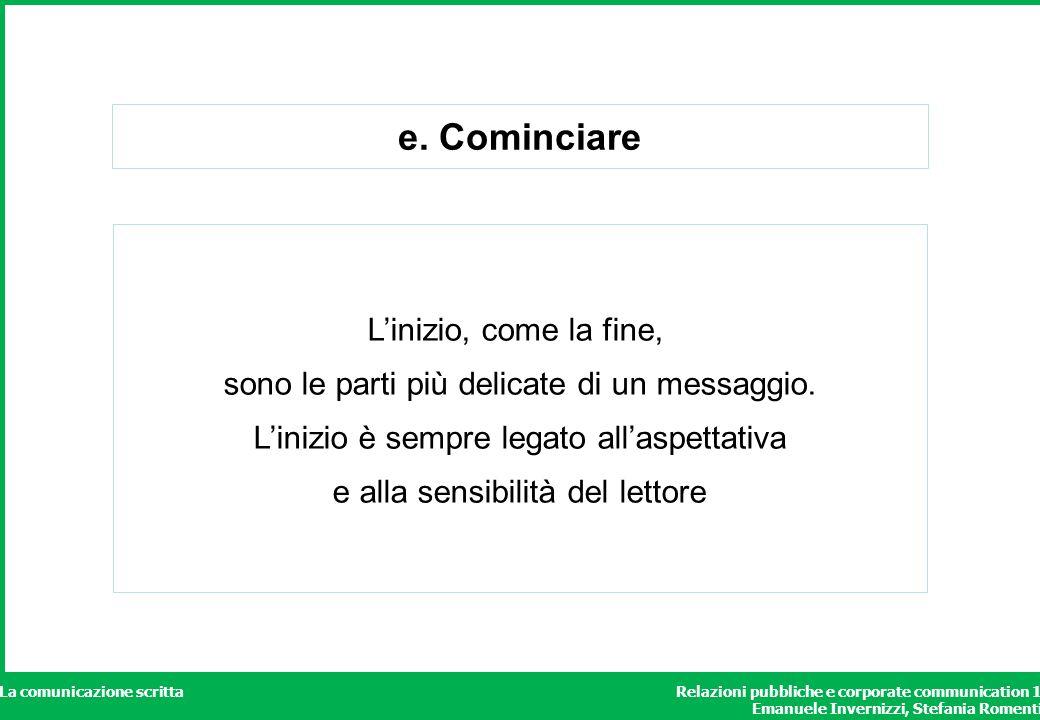 Relazioni pubbliche e corporate communication 1 Emanuele Invernizzi, Stefania Romenti La comunicazione scritta e. Cominciare Linizio, come la fine, so