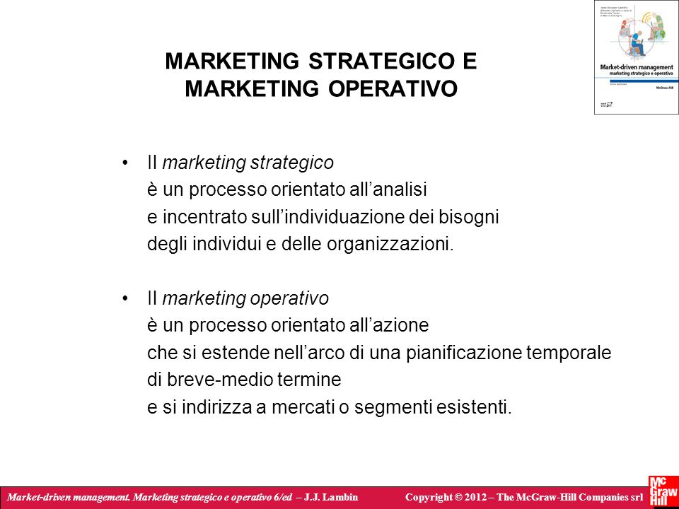 Market-driven management. Marketing strategico e operativo 6/ed – J.J. LambinCopyright © 2012 – The McGraw-Hill Companies srl MARKETING STRATEGICO E M