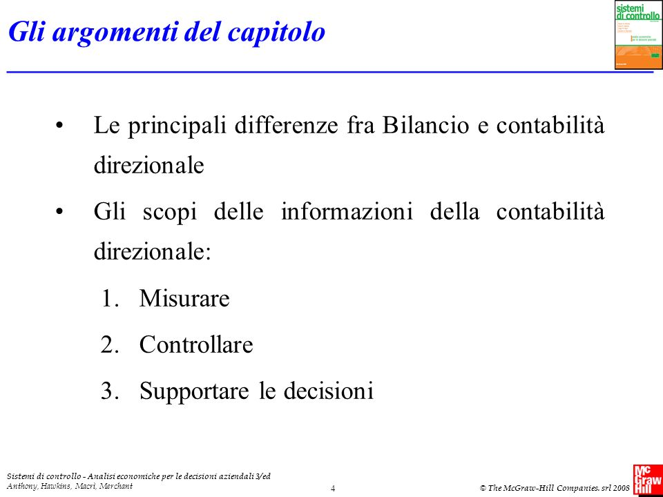 Sistemi di controllo - Analisi economiche per le decisioni aziendali 3/ed Anthony, Hawkins, Macrì, Merchant © The McGraw-Hill Companies. srl 2008 4 Gl