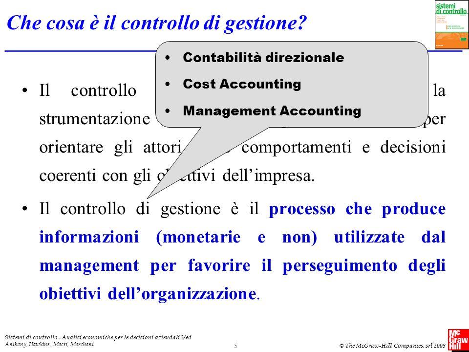 Sistemi di controllo - Analisi economiche per le decisioni aziendali 3/ed Anthony, Hawkins, Macrì, Merchant © The McGraw-Hill Companies.