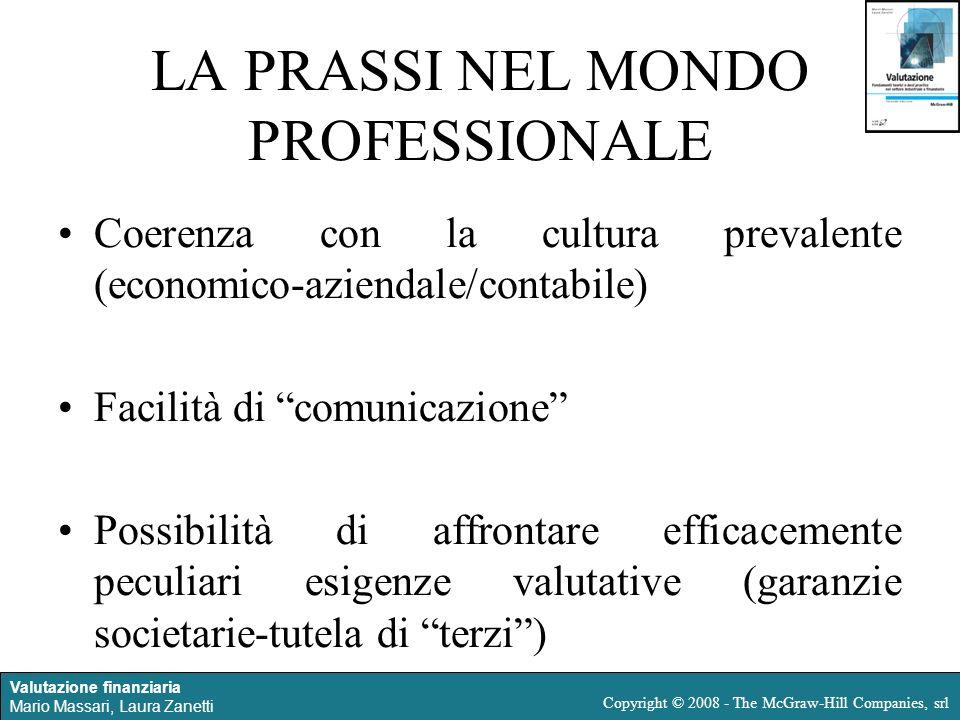 Valutazione finanziaria Mario Massari, Laura Zanetti Copyright © 2008 - The McGraw-Hill Companies, srl LA PRASSI NEL MONDO PROFESSIONALE Coerenza con