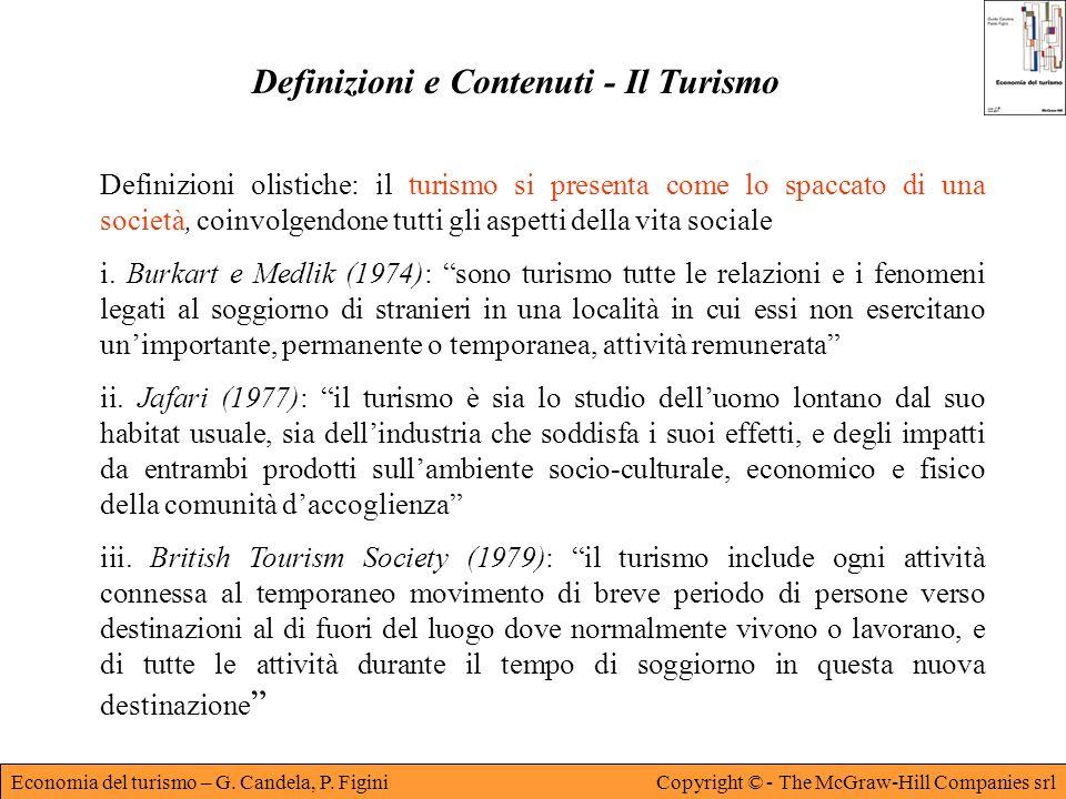 Economia del turismo – G. Candela, P. FiginiCopyright © - The McGraw-Hill Companies srl Definizioni e Contenuti - Il Turismo Definizioni olistiche: il