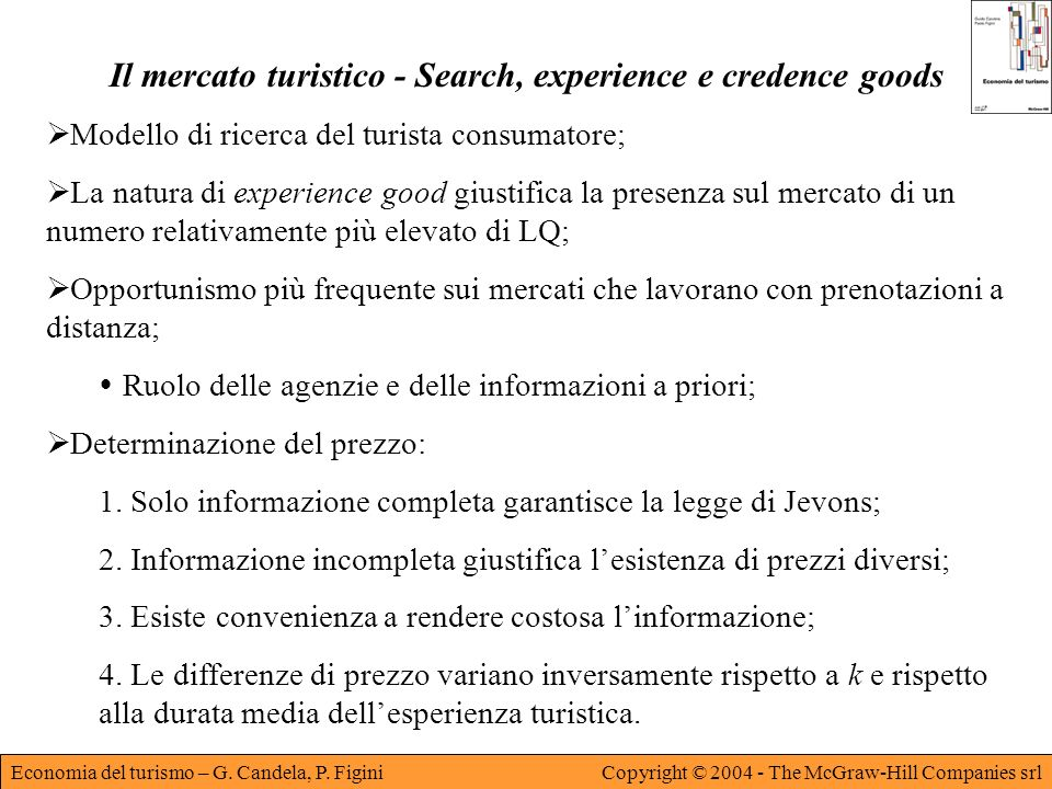Economia del turismo – G. Candela, P. FiginiCopyright © 2004 - The McGraw-Hill Companies srl Il mercato turistico - Search, experience e credence good