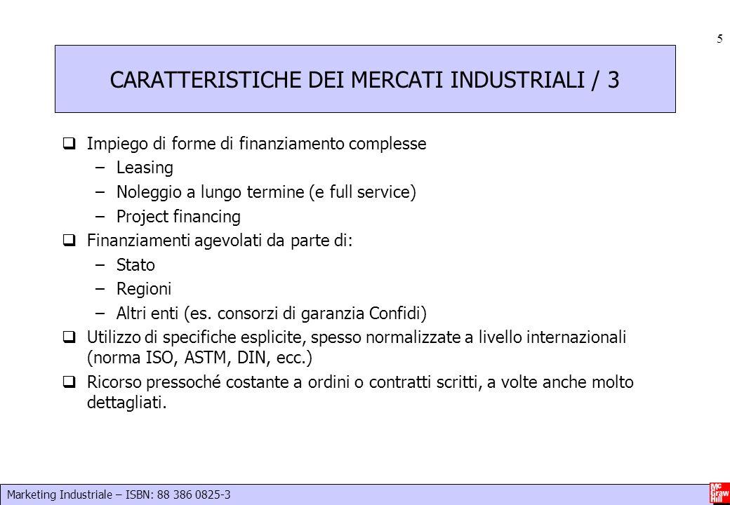 Marketing Industriale – ISBN: 88 386 0825-3 6 IMPLICAZIONI PER IL MARKETING: LA CONCENTRAZIONE GEOGRAFICA DEI MERCATI CONSENTE….