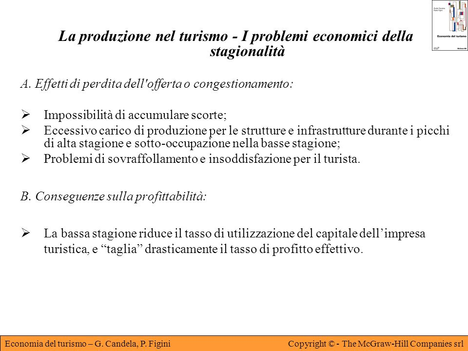 Economia del turismo – G. Candela, P. FiginiCopyright © - The McGraw-Hill Companies srl La produzione nel turismo - I problemi economici della stagion