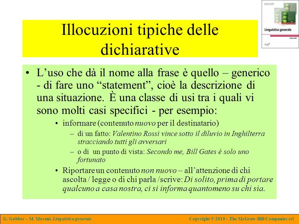 G. Gobber – M. Morani, Linguistica generaleCopyright © 2010 – The McGraw-Hill Companies srl Illocuzioni tipiche delle dichiarative Luso che dà il nome