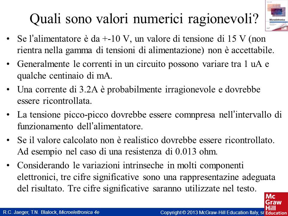 R.C. Jaeger, T.N. Blalock, Microelettronica 4e Copyright © 2013 McGraw-Hill Education Italy, srl Quali sono valori numerici ragionevoli? Se l alimenta