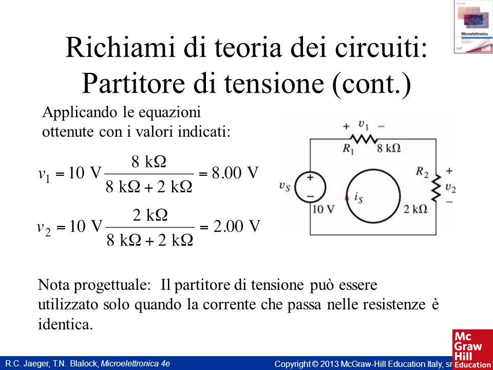R.C. Jaeger, T.N. Blalock, Microelettronica 4e Copyright © 2013 McGraw-Hill Education Italy, srl Applicando le equazioni ottenute con i valori indicat