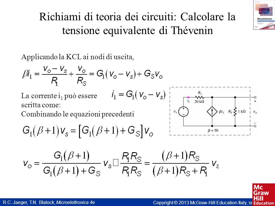 R.C. Jaeger, T.N. Blalock, Microelettronica 4e Copyright © 2013 McGraw-Hill Education Italy, srl Richiami di teoria dei circuiti: Calcolare la tension