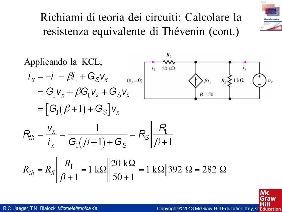 R.C. Jaeger, T.N. Blalock, Microelettronica 4e Copyright © 2013 McGraw-Hill Education Italy, srl Richiami di teoria dei circuiti: Calcolare la resiste
