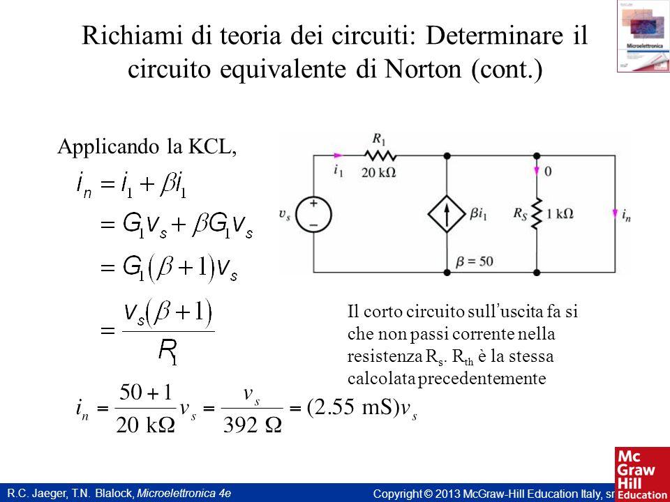 R.C. Jaeger, T.N. Blalock, Microelettronica 4e Copyright © 2013 McGraw-Hill Education Italy, srl Richiami di teoria dei circuiti: Determinare il circu