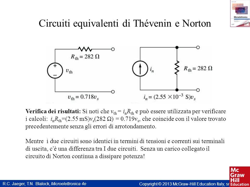 R.C. Jaeger, T.N. Blalock, Microelettronica 4e Copyright © 2013 McGraw-Hill Education Italy, srl Circuiti equivalenti di Thévenin e Norton Verifica de
