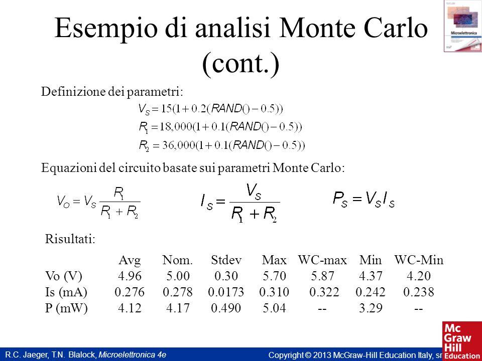 R.C. Jaeger, T.N. Blalock, Microelettronica 4e Copyright © 2013 McGraw-Hill Education Italy, srl Esempio di analisi Monte Carlo (cont.) Equazioni del